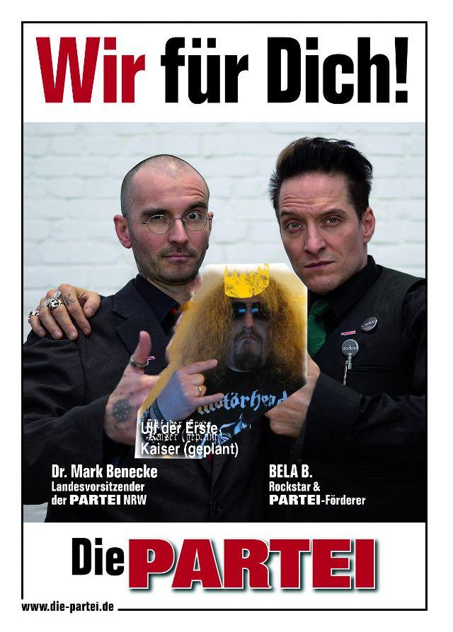 PARTEI-Plakat WIR FÜR DICH:  Mark Beneke, Bela B., dazugepappt: Kaiser Ulf.