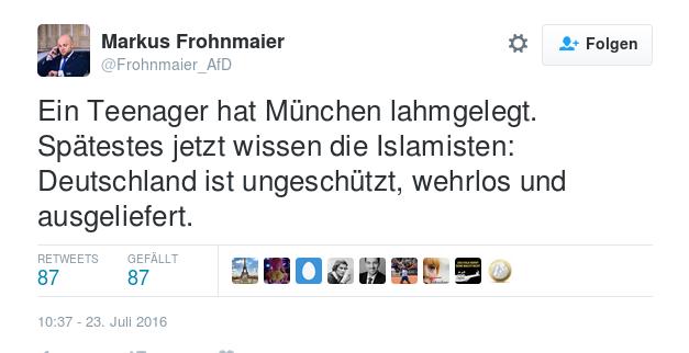 AfD Markus Frohnmeier: Ein Teenager hat München lahmgelegt. Spätestes jetzt wissen die Islamisten: Deutschland ist ungeschützt, wehrlos und ausgeliefert.